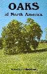 OAKS OF NORTH AMERICA. Howard A. Miller & Samuel H. Lamb. (2003) Naturegraph Publ.