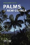Field Guide to the Palms of New Guinea. 2006. William J. Baker & John Dransfield . Kew