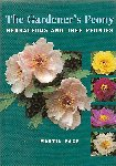 THE GARDENER'S PEONY. Herbaceous and tree peonies. 2005. Martin Page. Timber Press