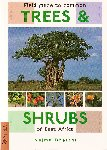 FIELD GUIDE TO COMMON TREES & SHRUBS OF EAST AFRICA. Najma Dharani (2006). Struik Pub.
