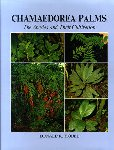 CHAMAEDOREA PALMS. The species and their cultivation. Donald R. Hodel (1992) I.P.S.