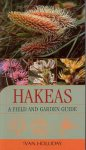 Hakeas: A Field and Garden Guide - Ivan Holliday (2005)