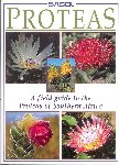 Proteas A Field Guide to the Proteas of Southern Africa