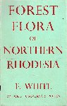 Forest flora of Northern Rhodesia. F. White (1962) Oxford University Press