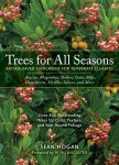 TREES FOR ALL SEASONS. Sean Hogan (2008) Timber Press