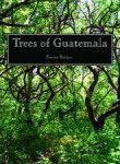 TREES OF GUATEMALA Tracey Parker (2008) The Trees Press