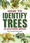HOW TO IDENTIFY TREES IN SOUTHERN AFRICA. Braam & Piet van Wyk (2007) Struik Publ.