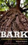 Bark. A Field Guide to Trees of the Northeast. Michael Wojtech (2011) Univ. Press of New England