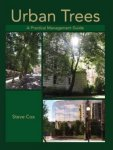 Steve Cox (2011) Urban Trees: A Practical Management Guide. Crowood Press