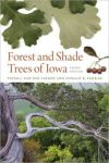 FOREST AND SHADE TREES OF IOWA. Peter J. van der Linden & Donald R. Farrar (2011) Univ. Iowa Press